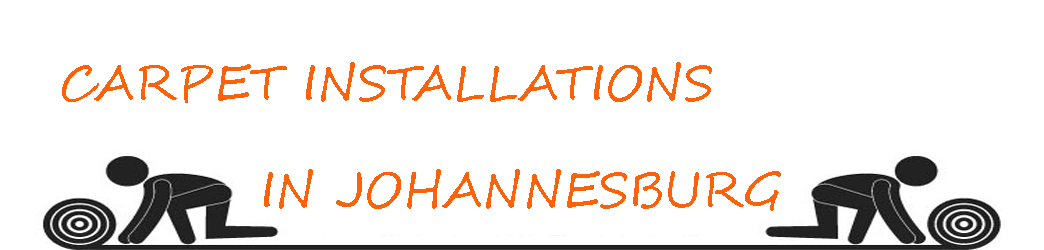 CARPET INSTALLATIONS IN JOHANNESBURG